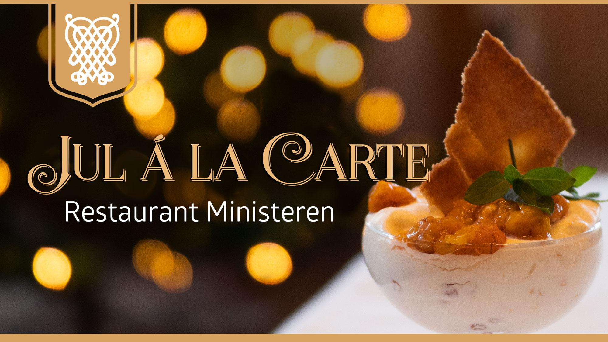 Jul á la Carte - Restaurant Ministeren